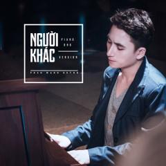 Người Khác (Piano R&B Version) - Phan Mạnh Quỳnh
