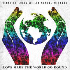 Love Make The World Go Round - Jennifer Lopez, Lin-Manuel Miranda