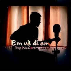 Em Về Đi Em (Acoustic Cover) - Huy Vạc