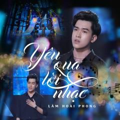 Yêu Qua Lời Nhạc - Lâm Hoài Phong