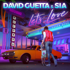 Let's Love - David Guetta, Sia