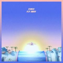 Fly Away - Esbee