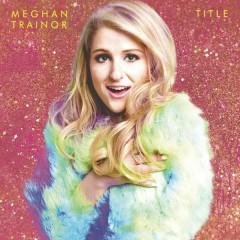 I'll Be Home - Meghan Trainor