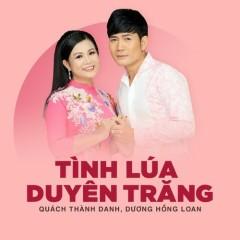 Tình Lúa Duyên Trăng (Beat) - Quách Thành Danh, Dương Hồng Loan