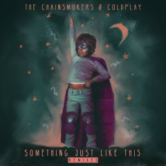 Something Just Like This (ARMNHMR Remix) - The Chainsmokers, Coldplay