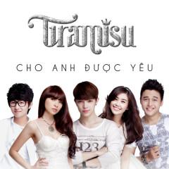 Cho Anh Được Yêu (Acoustic Version) - Tiramisu Band