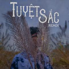 Tuyệt Sắc (Remix) - NamDuc, LongDrae