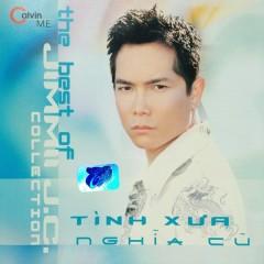 Tình Xưa Nghĩa Cũ 3 - Jimmii Nguyễn
