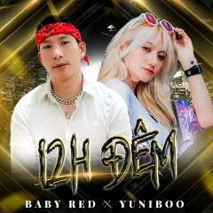 12H Đêm - BabyRed, YuniBoo