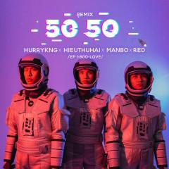 50 50 (Remix) - Nhiều nghệ sĩ