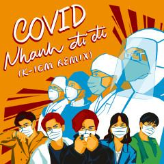 Covid Nhanh Đi Đi (Remix) - Nhiều nghệ sĩ