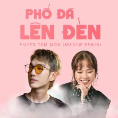 Phố Đã Lên Đèn (Masew Remix) - Masew, Huyền Tâm Môn, Great