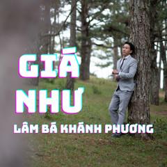 Giá Như - Lâm Bá Khánh Phương