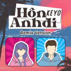 Hôn Anh Đi (Remix) - Keyo