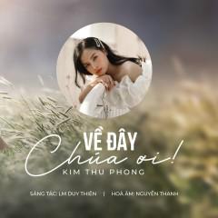 Về Đây Chúa Ơi! - Kim Thu Phong