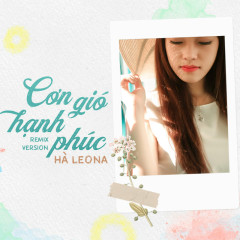 Cơn Gió Hạnh Phúc (Remix Version) - Hà Leona, DJ PMT