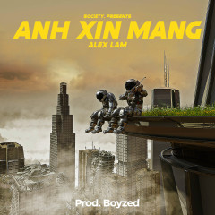 Anh Xin Mang (Prod. by Boyzed) - Alex Lam