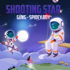 Shooting Star - Gừng, SpideyBoy