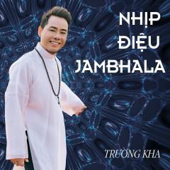 Nhịp Điệu Jambhala - Trường Kha