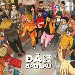 Đã Bao Lâu (Prod. CHARLES.) - Dick, Ngắn