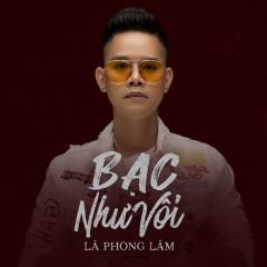 Bạc Như Vôi (Remix) - Lã Phong Lâm