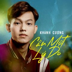 Cần Một Lý Do (Eric Remix) - Khánh Cường