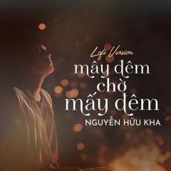 Mây Đêm Chờ Mấy Đêm (Nguyễn Hữu Kha Lofi Version) - Nguyễn Hữu Kha, 1 9 6 7, B.